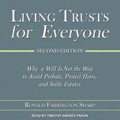 Living Trusts for Everyone: Why a Will Is Not the Way to Avoid Probate, Protect Heirs, and Settle Estates (Second Edition) Audiobook, by Author Info Added Soon