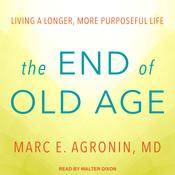 The End of Old Age: Living a Longer, More Purposeful Life Audiobook, by Author Info Added Soon
