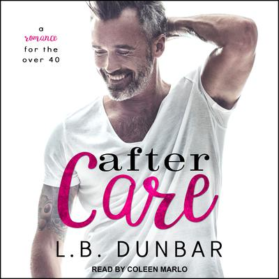 After Care: A Romance for the Over 40 Audiobook, by L.B. Dunbar