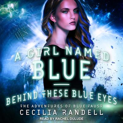 A Girl Named Blue & Behind These Blue Eyes Audiobook, by Cecilia Randell