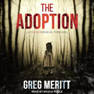 The Adoption: A Psychological Thriller Audiobook, by Greg Meritt