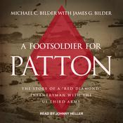 A Foot Soldier for Patton: The Story of a Red Diamond Infantryman with the US Third Army Audiobook, by Author Info Added Soon