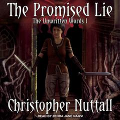 The Promised Lie: The Unwritten Words I Audiobook, by Christopher Nuttall
