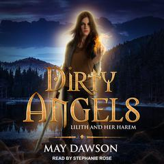 Dirty Angels: A Reverse Harem Paranormal Romance Audiobook, by May Dawson