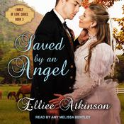 Saved by an Angel: A Western Romance Story Audiobook, by Elliee Atkinson