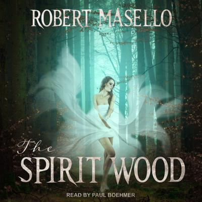 The Spirit Wood Audiobook, by Robert Masello