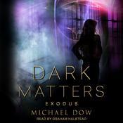 Dark Matters: Exodus Audiobook, by Michael Dow