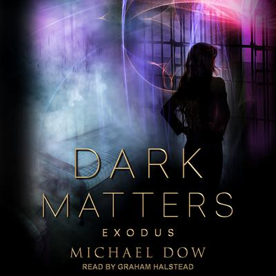 Dark Matters: Exodus Audiobook, by Michael Dow