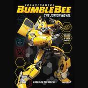 Transformers Bumblebee: The Junior Novel Audiobook, by Hasbro