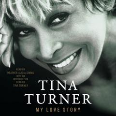 My Love Story: A Memoir Audiobook, by Tina Turner