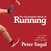 The Incomplete Book of Running Audiobook, by Peter Sagal