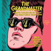 The Grandmaster: Magnus Carlsen and the Match That Made Chess Great Again Audiobook, by Author Info Added Soon