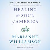 Healing the Soul of America - 20th Anniversary Edition Audiobook, by Marianne Williamson