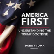 America First: Understanding the Trump Doctrine Audiobook, by Author Info Added Soon