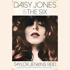 Daisy Jones & The Six: A Novel Audiobook, by Taylor Jenkins Reid