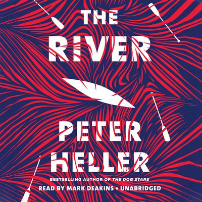 The River: A novel Audiobook, by Peter Heller