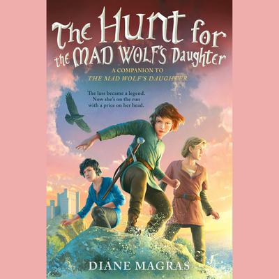 The Hunt for the Mad Wolfs Daughter Audiobook, by Diane Magras