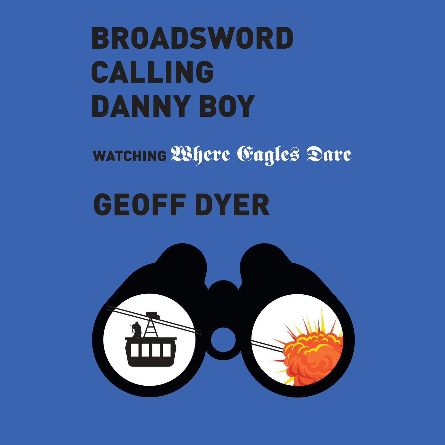 Printable 'Broadsword Calling Danny Boy': Watching 'Where Eagles Dare' Audiobook Cover Art