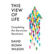 This View of Life: Completing the Darwinian Revolution Audiobook, by David Sloan Wilson