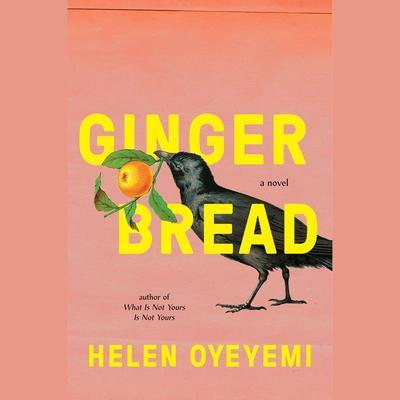 Gingerbread: A Novel Audiobook, by Helen Oyeyemi
