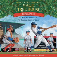 Magic Tree House: Books 29 & 30: A Big Day for Baseball; Hurricane Heroes in Texas Audiobook, by Mary Pope Osborne