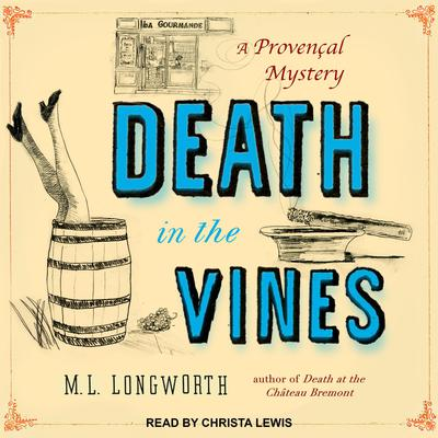 Death in the Vines Audiobook, by M. L. Longworth