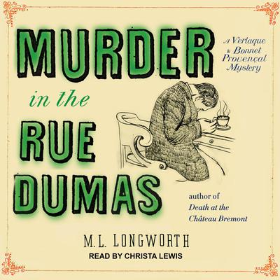 Murder in the Rue Dumas Audiobook, by M. L. Longworth