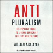 Anti-Pluralism: The Populist Threat to Liberal Democracy (Politics and Culture) Audiobook, by Author Info Added Soon