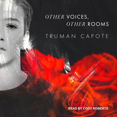 Other Voices, Other Rooms Audiobook, by Truman Capote