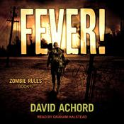 Fever!: Zombie Rules Book 6 Audiobook, by David Achord