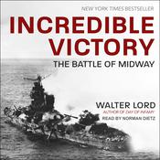 Incredible Victory: The Battle of Midway Audiobook, by Walter Lord