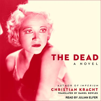 The Dead: A Novel Audiobook, by Christian Kracht