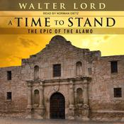 A Time to Stand: The Epic of the Alamo Audiobook, by Walter Lord