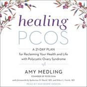 Healing PCOS: A 21-Day Plan for Reclaiming Your Health and Life with Polycystic Ovary Syndrome Audiobook, by Author Info Added Soon