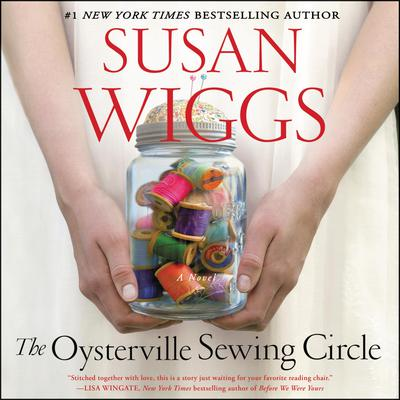 The Oysterville Sewing Circle: A Novel Audiobook, by Susan Wiggs