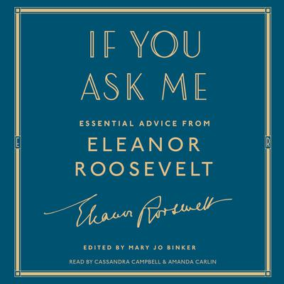 If You Ask Me: Essential Advice from Eleanor Roosevelt Audiobook, by Eleanor Roosevelt
