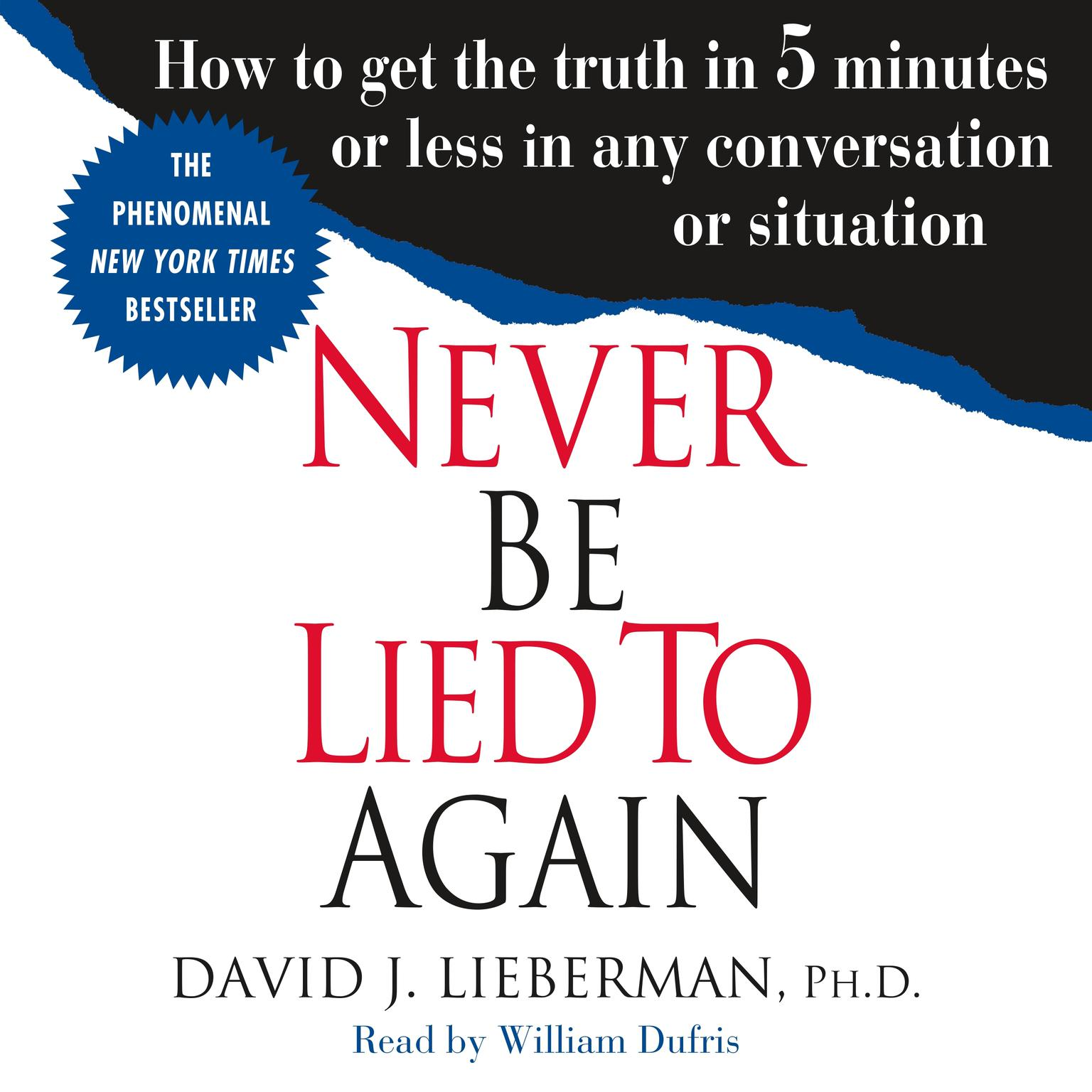 Printable Never Be Lied to Again: How to Get the Truth In 5 Minutes Or Less In Any Conversation Or Situation Audiobook Cover Art