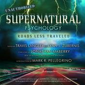 Supernatural Psychology: Roads Less Traveled Audiobook, by Travis Langley