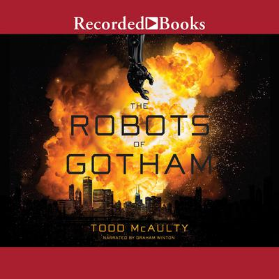 The Robots of Gotham Audiobook, by Todd McAulty