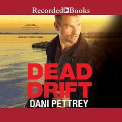 Dead Drift Audiobook, by Dani Pettrey
