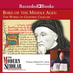 Bard of the Middle Ages: The Works of Geoffrey Chaucer Audiobook, by