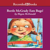 Beetle McGrady Eats Bugs! Audiobook, by Megan McDonald