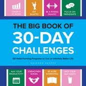 The Big Book of 30-Day Challenges: 60 Habit-Forming Programs to Live an Infinitely Better Life Audiobook, by Author Info Added Soon
