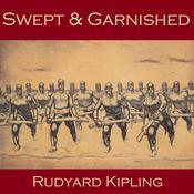 Swept and Garnished Audiobook, by Rudyard Kipling