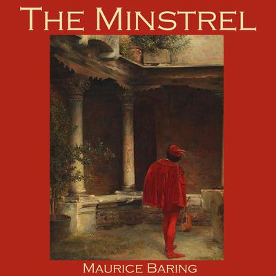 The Minstrel Audiobook, by Maurice Baring
