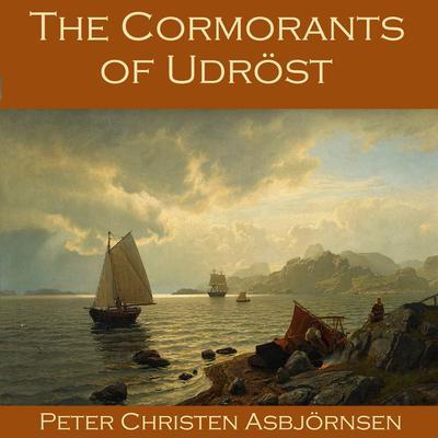 The Cormorants of Udröst Audiobook, by Peter Christen Asbjörnsen