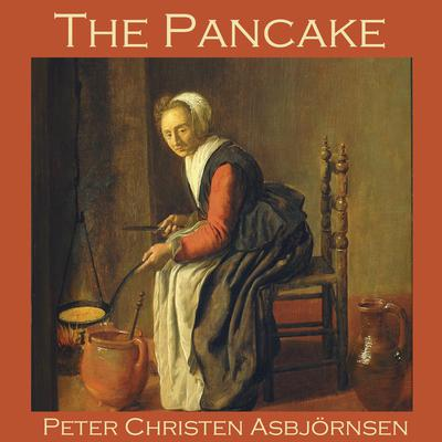 The Pancake Audiobook, by Peter Christen Asbjörnsen