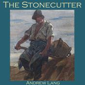 The Stonecutter Audiobook, by Andrew Lang