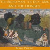 The Blind Man, the Deaf Man and the Donkey Audiobook, by Author Info Added Soon