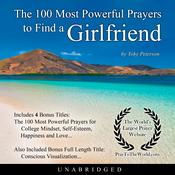 The 100 Most Powerful Prayers to Find a Girlfriend Audiobook, by Toby Peterson